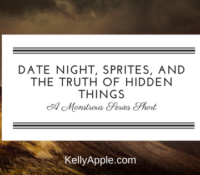 Monstrous Short – Date Night, Sprites, and the Truth of Hidden Things