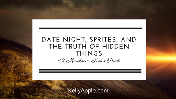 Date Night, Sprites, and the Truth of Hidden Things - A Monstrous Series Short featuring Liam
