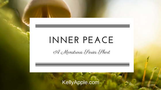 Inner Peace - A Monstrous Series Short featuring Ari and Liam // Series Short // Paranormal Romance // Website Exclusive //