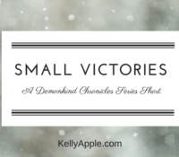 Demonkind Chronicles Short – Small Victories