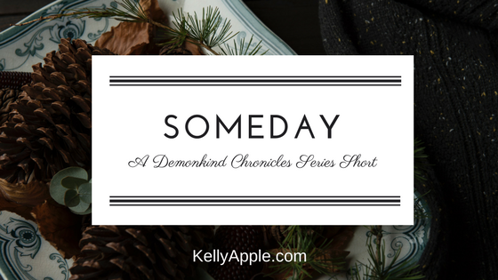 Someday - A Demonkind Chronicles Series Short featuring Evie and Bas