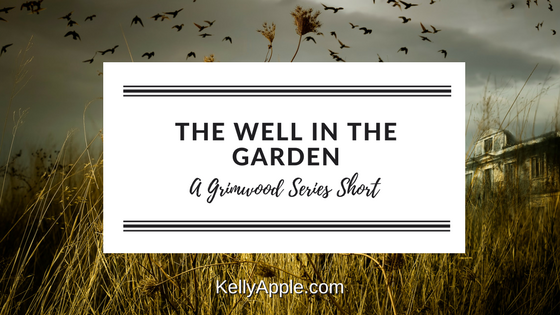 The Well in the Garden - A Grimwood Series Short featuring Fen