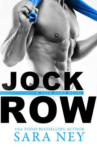 Jock Row (Jock Hard #1) by Sara Ney