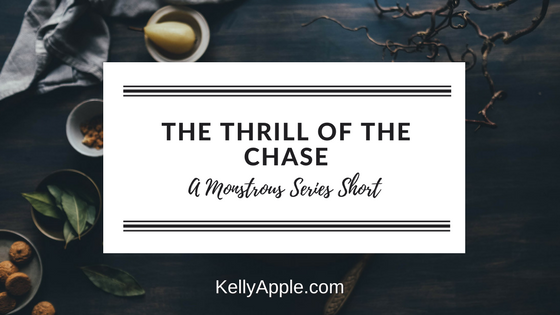 Monstrous Short - The Thrill of the Chase - Kelly Apple