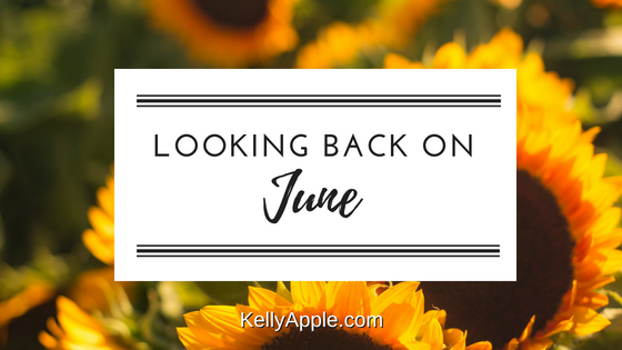 Looking Back on June at KellyApple.com