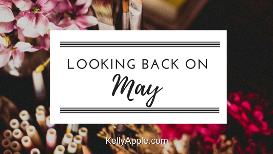 Looking Back on May at KellyApple.com