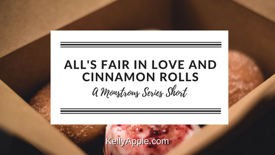 All\s Fair in Love and Cinnamon Rolls - A Monstrous Series Short featuring Ella