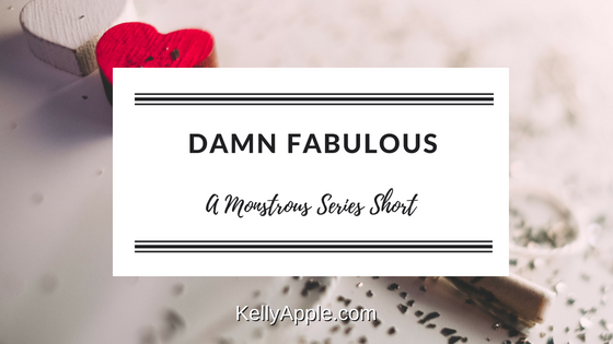 Damn Fabulous - A Monstrous Series Short featuring Ari