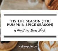 Monstrous Short – 'Tis the Season (The Pumpkin Spice Season)