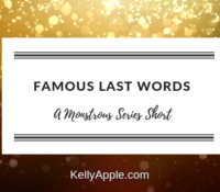 Monstrous Short – Famous Last Words