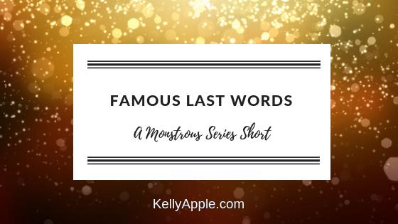 Famous Last Words - A Monstrous Series Short featuring Ari