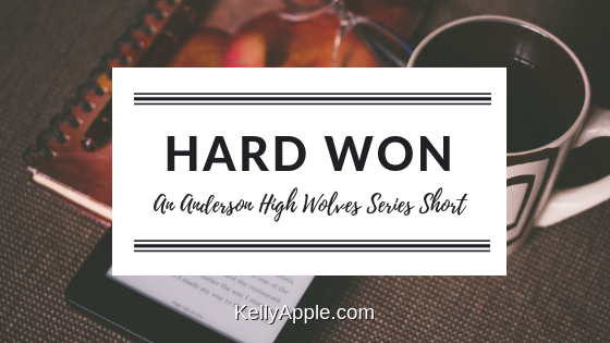Hard Won - An Anderson High Wolves Series Short featuring Natalie