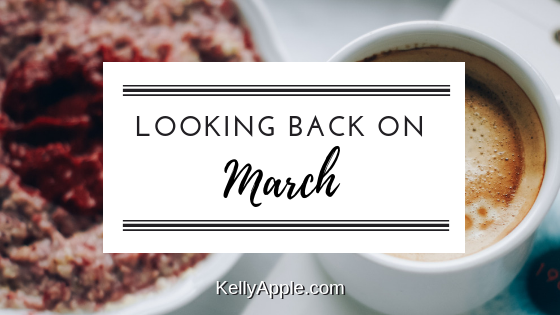 Looking Back on March at KellyApple.com